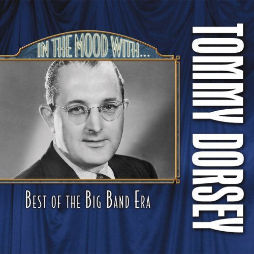 Tommy Dorsey In The Mood With In The Mood With