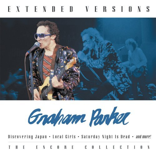 Graham Parker Extended Versions Encore Collection