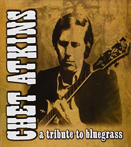 Atkins Chet Tribute To Bluegrass