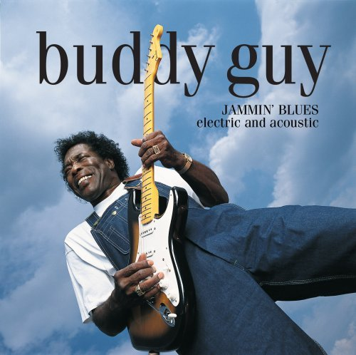 Buddy Guy Jamin' Blues Electric & Acous