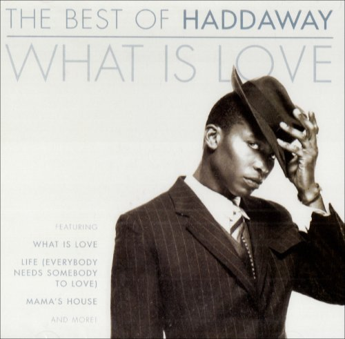 Haddaway What Is Love Best Of Haddaway