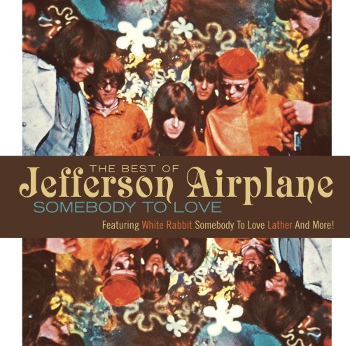 Jefferson Airplane Somebody To Love Best Of Jeff