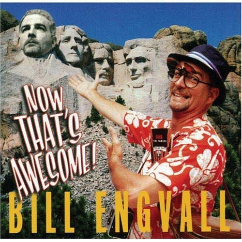 Engvall Bill Now That's Awesome