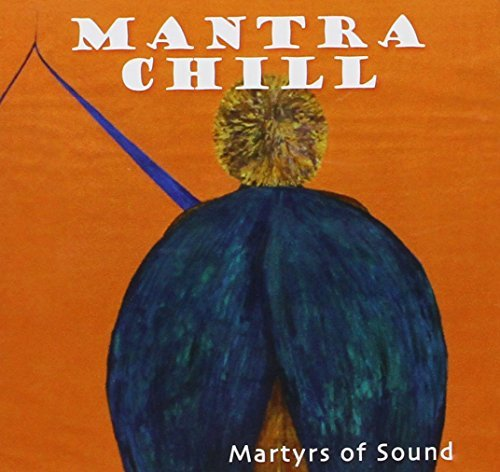 Martyrs Of Sound Mantra Chill