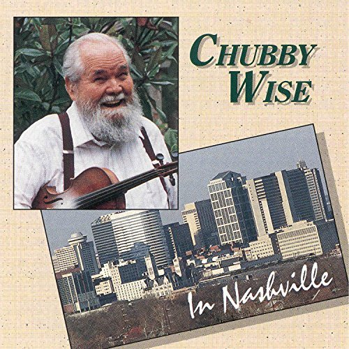 Chubby Wise Chubby Wise In Nashville