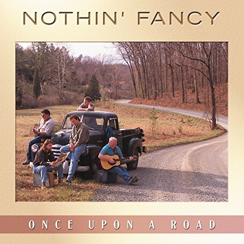 Nothin' Fancy Once Upon A Road