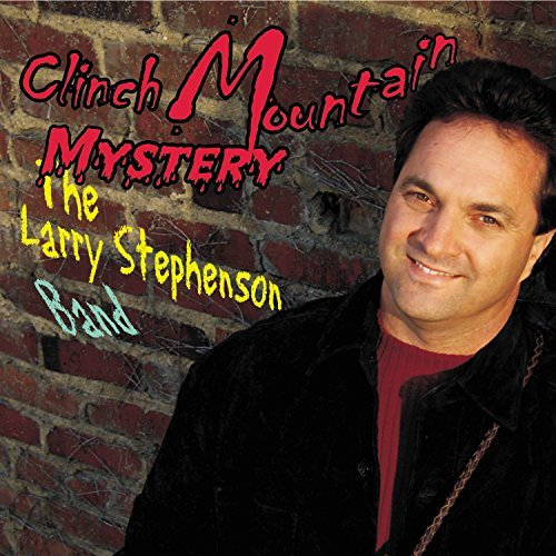 Larry Stephenson Clinch Mountain Mystery