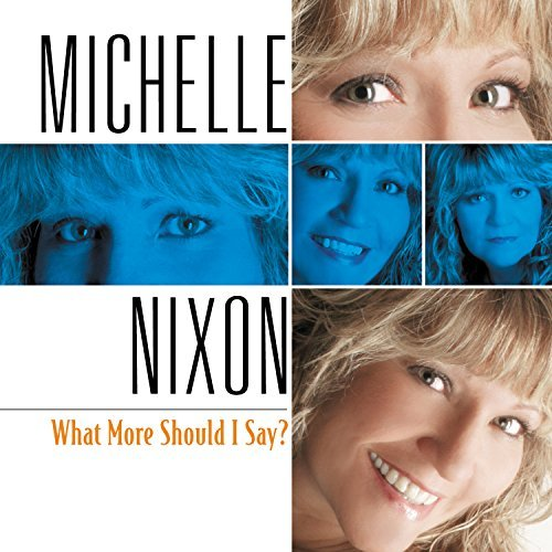 Michelle Nixon What More Should I Say?