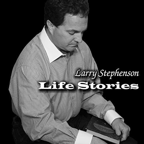Larry Stephenson Life Stories