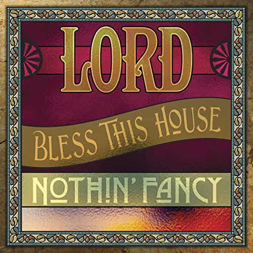 Nothin' Fancy Lord Bless This House