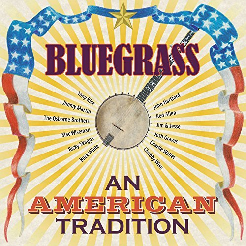 Bluegrass American Tradition Bluegrass American Tradition Rice Martin Miseman Skaggs