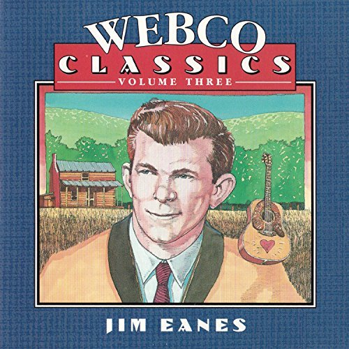 Jim Eanes Vol. 3 Webco Classics