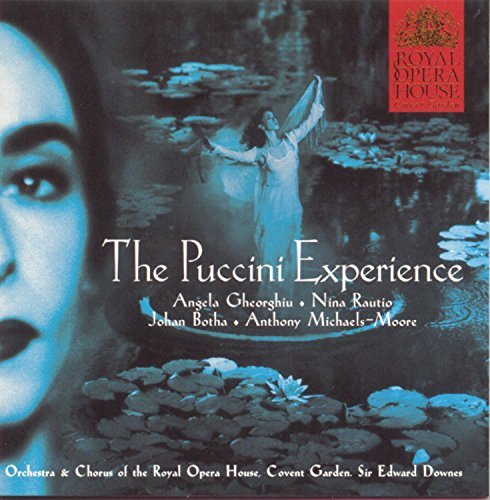 Puccini Experience Puccini Experience Gheorghiu Botha Rautio + Downes Covent Garden Orch