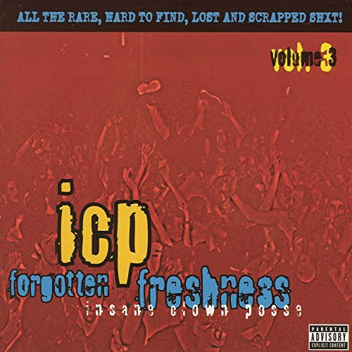 Insane Clown Posse Forgotten Freshness Explicit