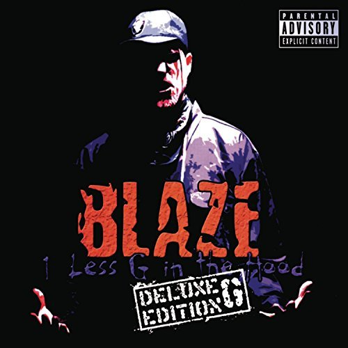 Blaze Ya Dead Homie 1 Less G In The Hood Deluxe G Explicit Version Incl. Bonus Tracks