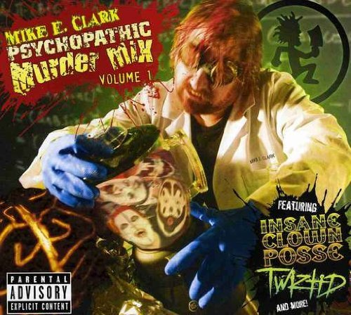 Psychopathic Murder Mix Mike E. Clark's Psychopathic M Explicit Version Vol. 1 Mike E. Clark's Psychopathic M