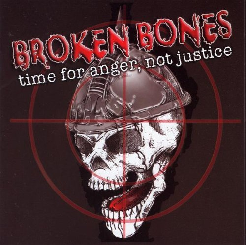Broken Bones Time For Anger Not Justice Time For Anger Not Justice