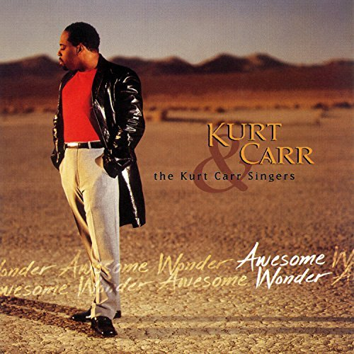 Kurt & The Kurt Carr Sing Carr Awesome Wonder