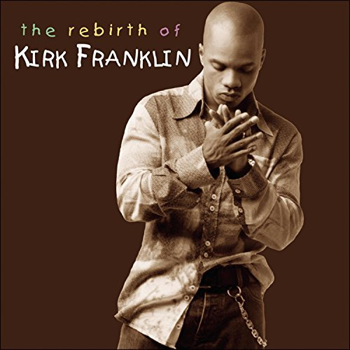 Kirk Franklin Rebirth Of Kirk Franklin