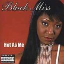Black Miss Hot As Me Explicit Version