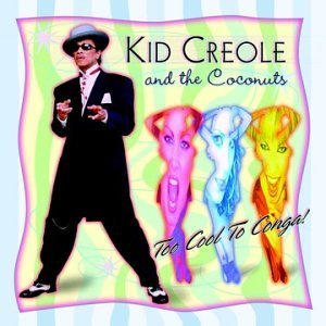 Kid Creole & The Coconuts Too Cool To Conga