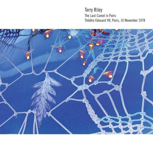 Terry Riley Last Camel In Paris