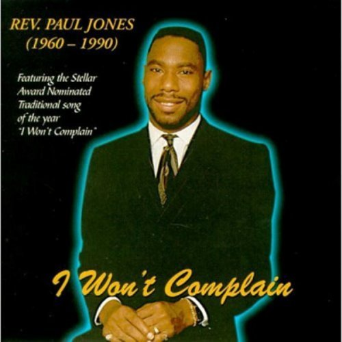 Rev. Paul Jones I Won't Complain CD R