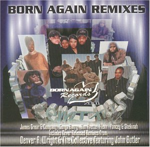 Born Again Remixes Born Again Remixes