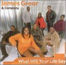 James Grear & Company What Will Your Life Say