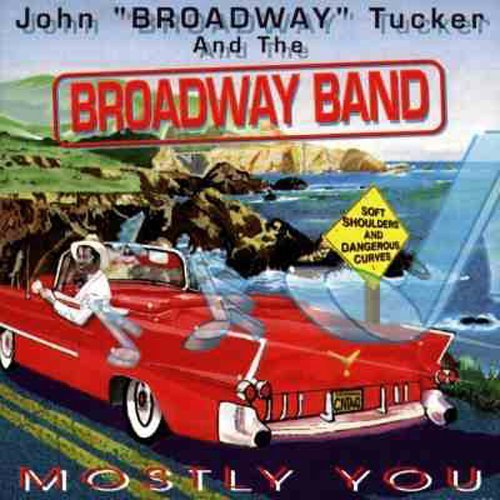 John Broadway Tucker Mostly You