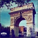 New Sounds From The Village New Sounds From The Village Kraft Gilbert Ghezzo Sirota Rosenhaus Inwood Mazurek &