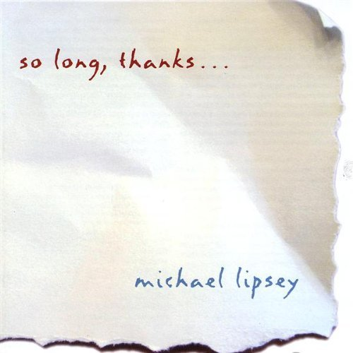 Lipsey Moe Donato So Long Thanksaa Michael Lipsey