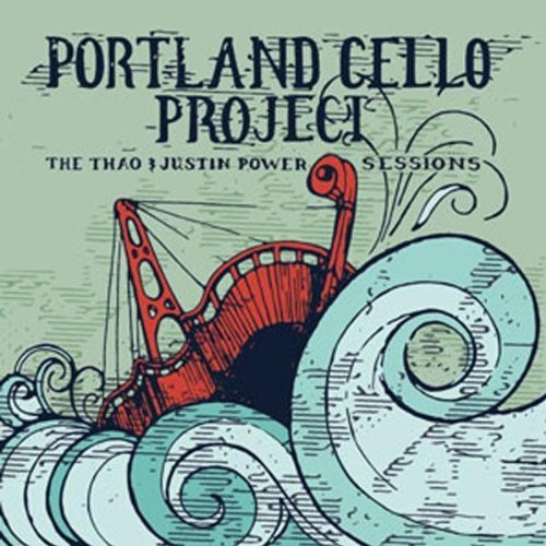 Portland Cello Project Thao & Justin Power Sessions