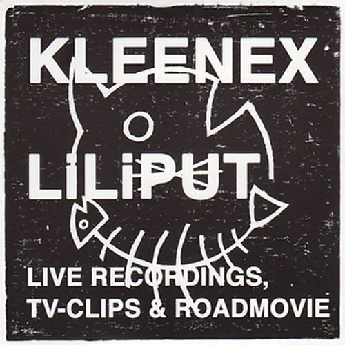 Kleenex Liliput Live Recordings Tv Clips & Roa Incl. DVD