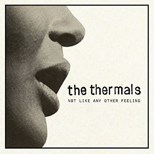Thermals Not Like An Other Feeling 7 Inch Single