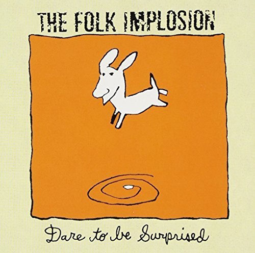 Folk Implosion Dare To Be Surprised