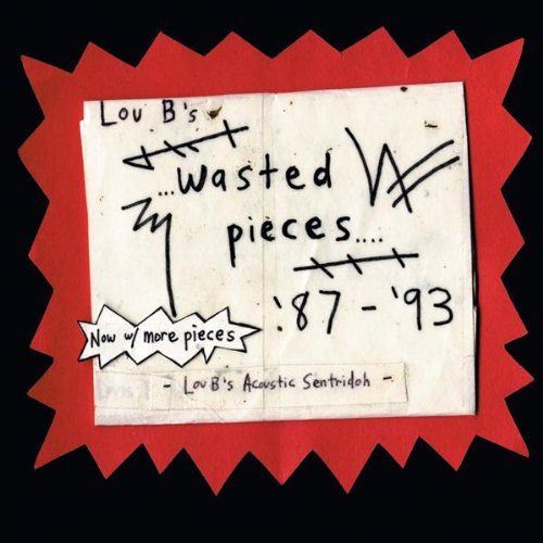 Sentridoh Lou B's Wasted Pieces 87 93 Remastered