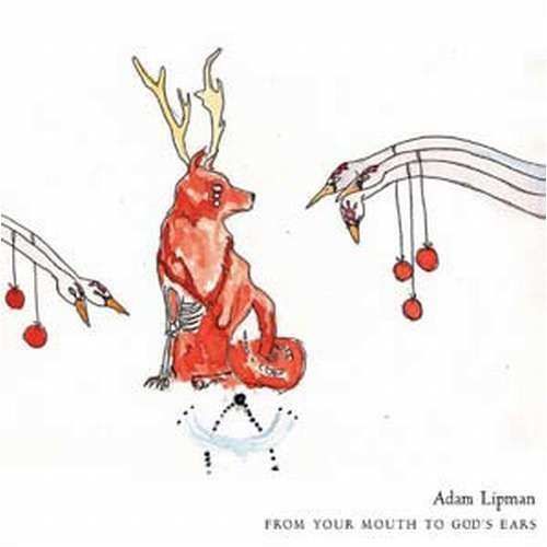 Adam Lipman From Your Mouth To Gods Ears