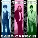 Third Sex Card Carryin'