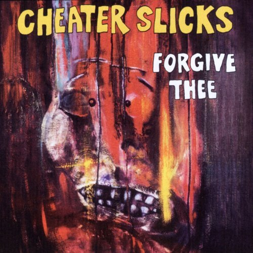 Cheater Slicks Forgive Thee 2 CD