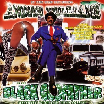 Andre Williams Black Godfather Feat. Blues Explosion Dirtbomb Countdowns Cheater Slicks