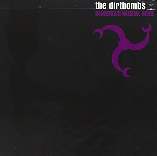 Dirtbombs Dangerous Magical Noise Incl. Bonus Tracks