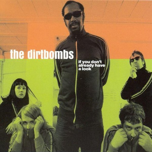 Dirtbombs If You Don't Already Have A Lo Remastered 2 CD