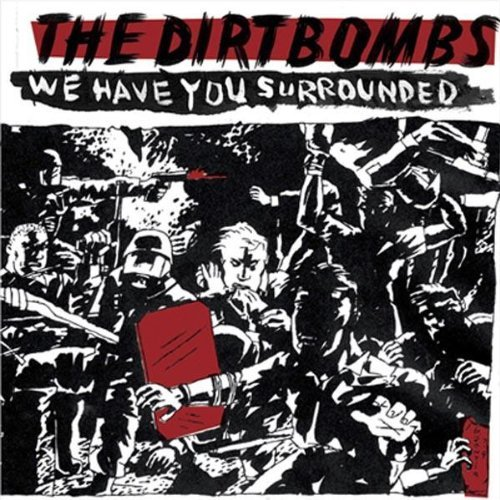 Dirtbombs We Have You Surrounded