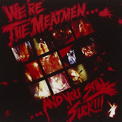 Meatmen We're The Meatmen & You Still