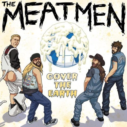 Meatmen Cover The Earth!