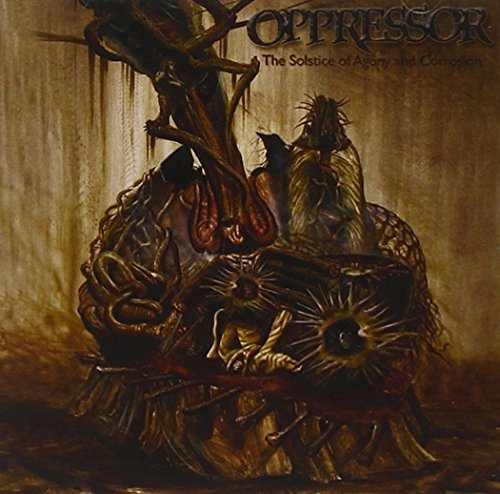Oppressor Solstice Of Agony & Corrosion