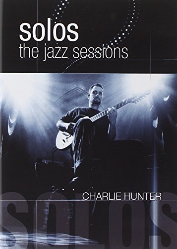 Charlie Hunter Solos The Jazz Sessions Nr