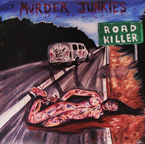 Murder Junkies Road Killer