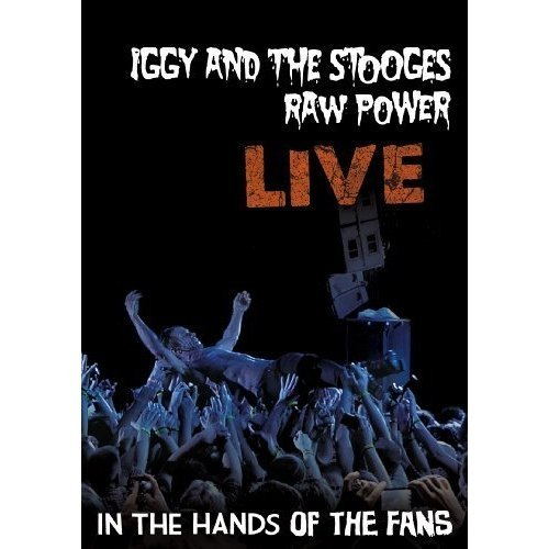 Iggy & The Stooges Raw Power Live In The Hands O Nr